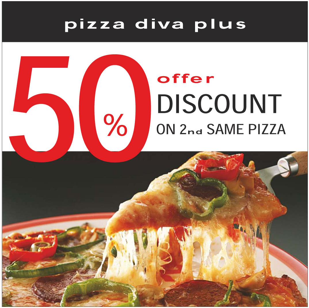 Buy 2 DIVA PLUS pizza get 50% discount on the 2nd one